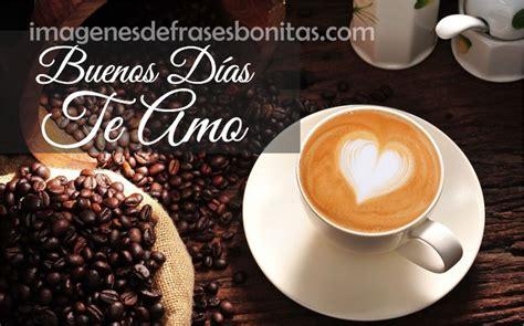 lmagenes Bonitas De Buenos Días Amor | Imagenes De Frases ...