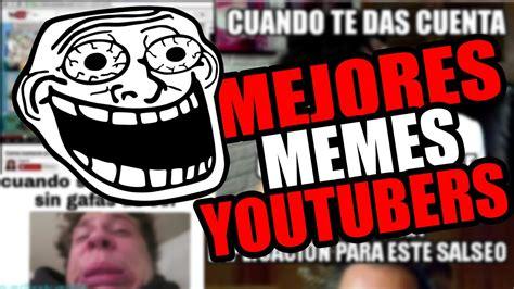 ¡LOS MEJORES MEMES DE YOUTUBERS!   YouTube