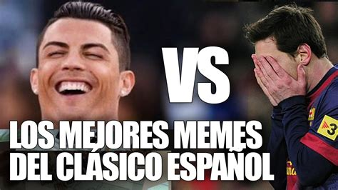LOS MEJORES MEMES REAL MADRID VS BARCELONA - YouTube
