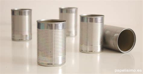 Manualidades con latas recicladas y decoradas   PAPELISIMO