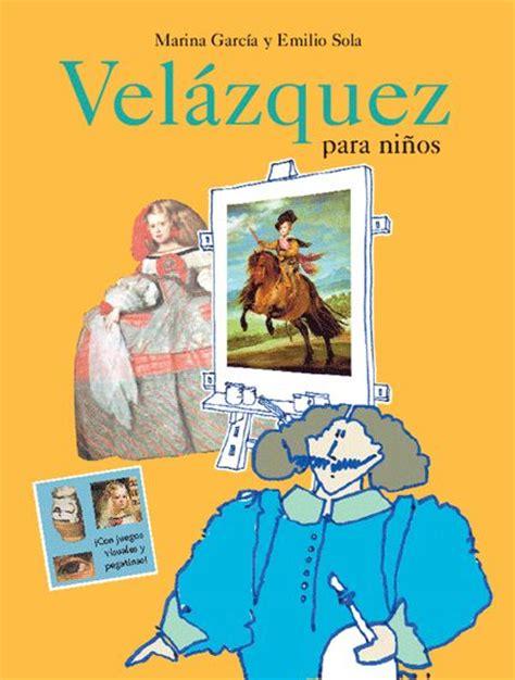 Marina García y Emilio Sola.  Velázquez para niños ...