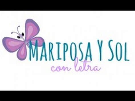 Mariposa Y Sol   Con Letra   YouTube