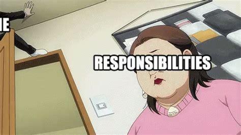 Me Responsibility GIF   Me Responsibility Meme   Discover ...