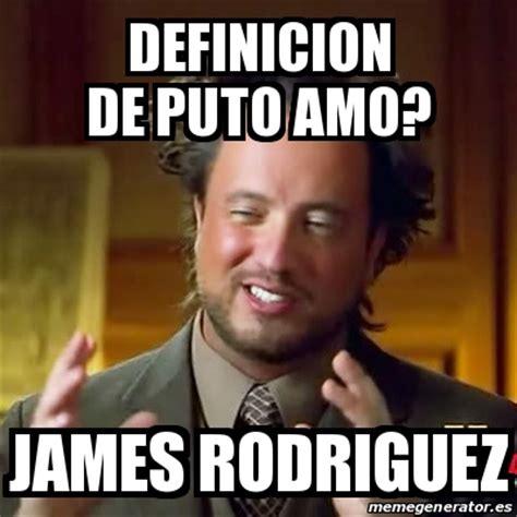 Meme Ancient Aliens   definicion de puto amo? James ...