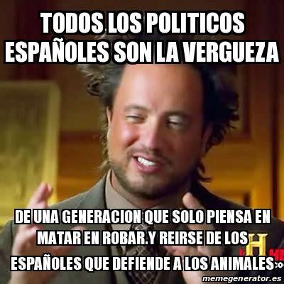 Meme Ancient Aliens   todos los politicos españoles son la ...
