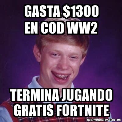 Meme Bad Luck Brian   gasta $1300 en cod ww2 termina ...
