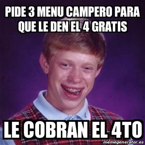 Meme Bad Luck Brian   PIDE 3 MENU CAMPERO PARA QUE LE DEN ...
