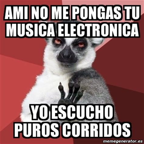 Meme Chill Out Lemur   ami no me pongas tu musica ...