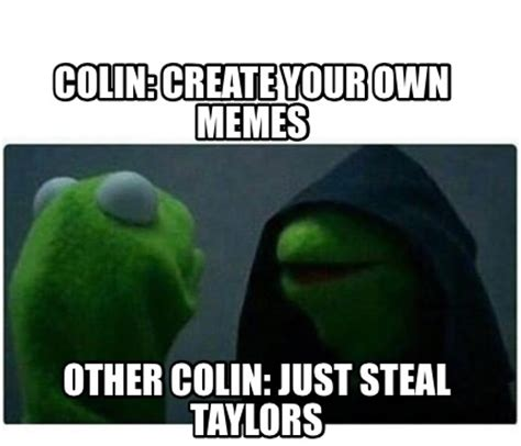 Meme Creator   Colin: Create your own memes Other Colin ...