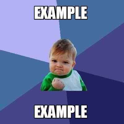 Meme Creator   example example Meme Generator at ...