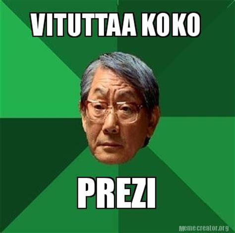 Meme Creator   VITUTTAA KOKO PREZI Meme Generator at ...