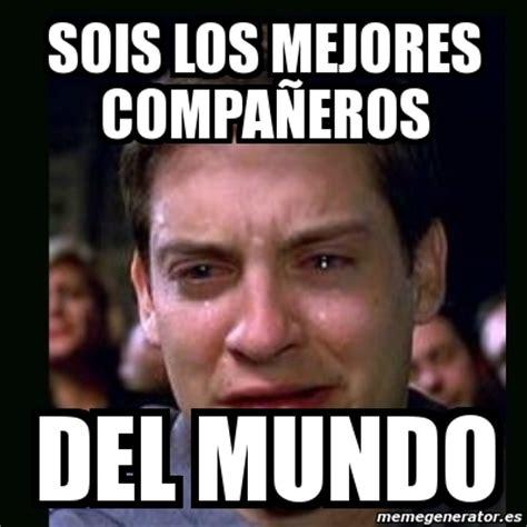 Meme crying peter parker   SOIS LOS MEJORES compañeros del ...