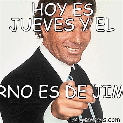 Meme de HOY ES JUEVES Y EL TURNO ES DE JIMMY