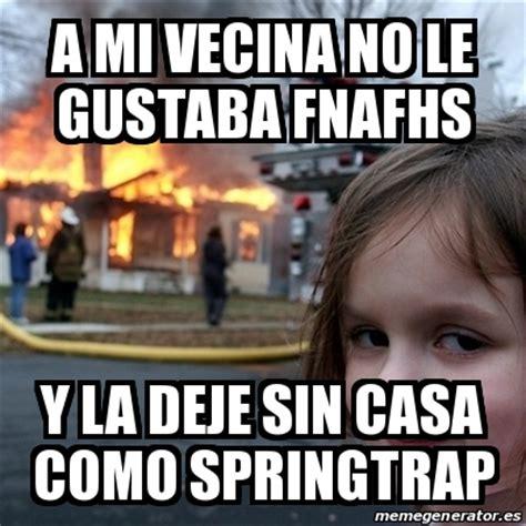 Meme Disaster Girl   a mi vecina no le gustaba fnafhs y la ...
