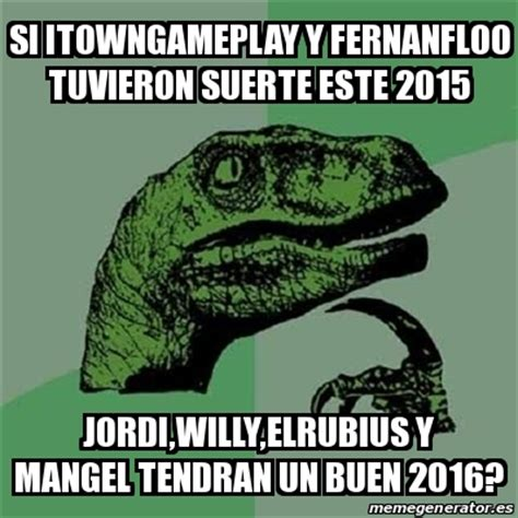 Meme Filosoraptor   si itowngameplay y fernanfloo tuvieron ...