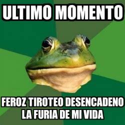 Meme Foul Bachelor Frog   ULTIMO MOMENTO FEROZ TIROTEO ...