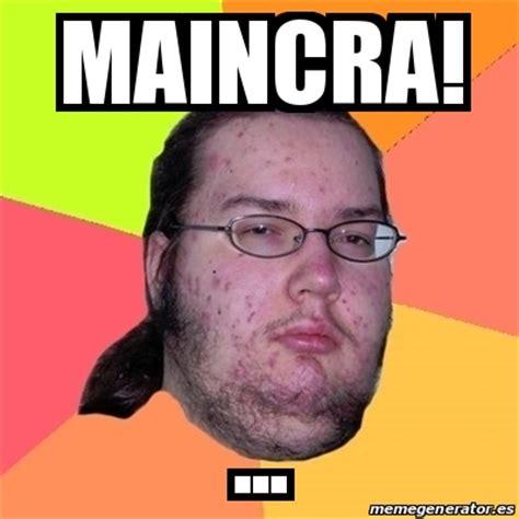 Meme Friki   maincra! ...   16056409