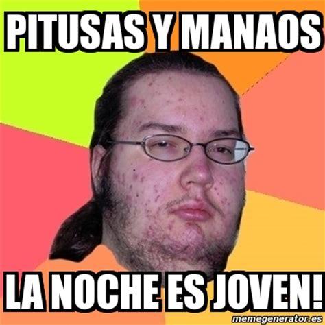 Meme Friki   Pitusas y manaos La noche es joven!   8556361