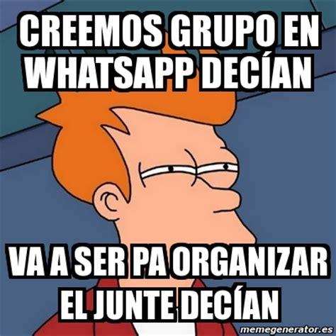Meme Futurama Fry   creemos grupo en WhatsApp decían va a ...