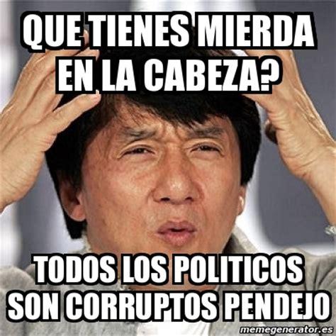 Meme Jackie Chan   QUE TIENES MIERDA EN LA CABEZA? TODOS ...