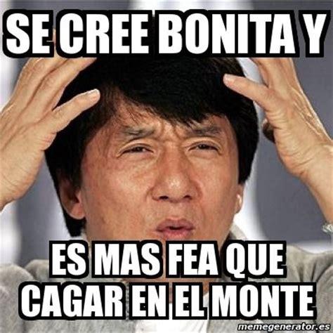 Meme Jackie Chan - se cree bonita y es mas fea que cagar ...