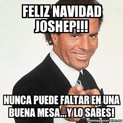 Meme Julio Iglesias   feliz navidad joshep!!! nunca puede ...