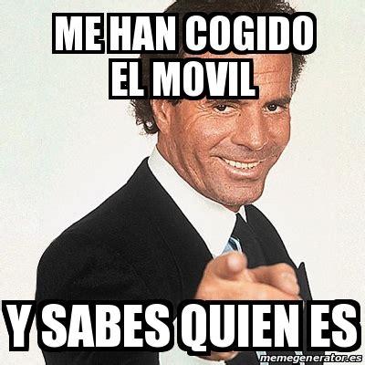 Meme Julio Iglesias   ME HAN COGIDO EL MOVIL Y SABES QUIEN ...