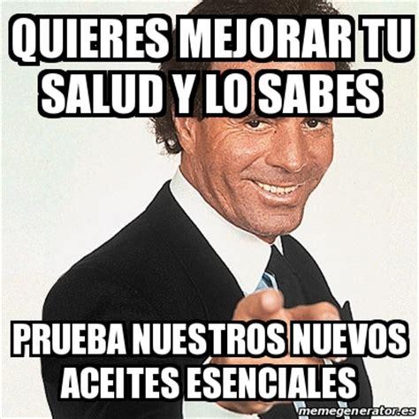 Meme Julio Iglesias   quieres mejorar tu salud y lo sabes ...