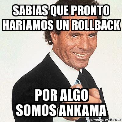 Meme Julio Iglesias   sabias que pronto hariamos un ...