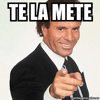 Meme Julio Iglesias   Te la mete   25016524