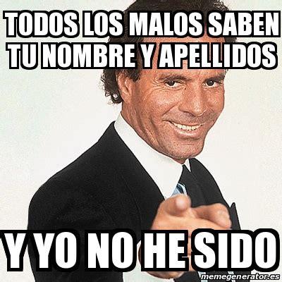 Meme Julio Iglesias   Todos los malos saben tu nombre y ...