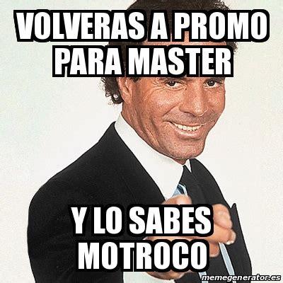 Meme Julio Iglesias   volveras a promo para master y lo ...