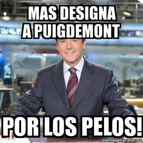 Meme Matias Prats   Mas designa a Puigdemont Por los pelos ...