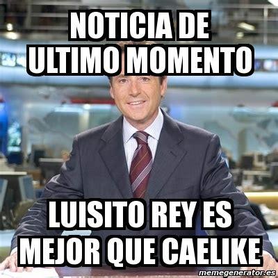 Meme Matias Prats   noticia de ultimo momento luisito rey ...