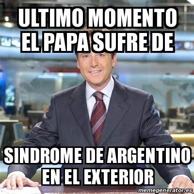 Meme Matias Prats   Ultimo momento el papa sufre de ...