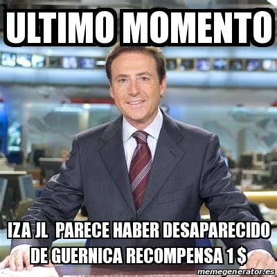 Meme Matias Prats   Ultimo momento iza jl parece haber ...