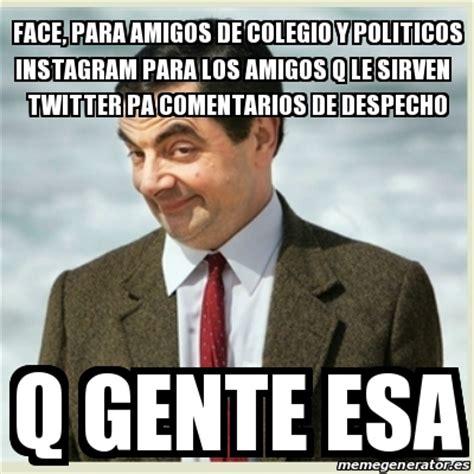 Meme Mr Bean   face, para amigos de colegio y politicos ...