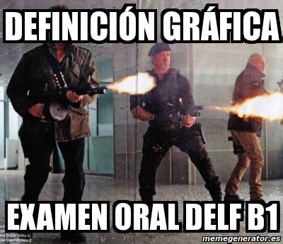 Meme Personalizado   DEFINICIÓN GRÁFICA examen oral delf ...
