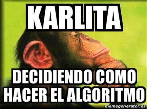Meme Personalizado   karlita decidiendo como hacer el ...