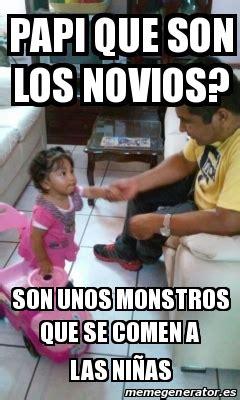 Meme Personalizado   PAPI QUE SON LOS NOVIOS? SON UNOS ...