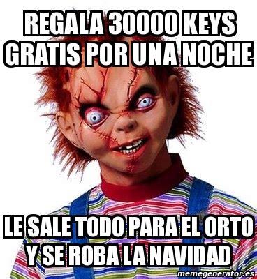 Meme Personalizado   regala 30000 keys gratis por una ...