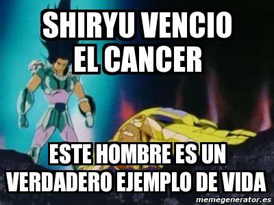 Meme Personalizado   shiryu vencio el cancer este hombre ...