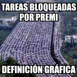 Meme Personalizado   TAREAS BLOQUEADAS POR PREMI ...