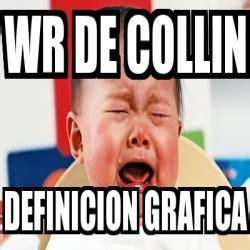 Meme Personalizado   WR de collin definicion grafica ...