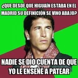 Meme Sergio Ramos   ¿Que desde que Higuaín estaba en el ...