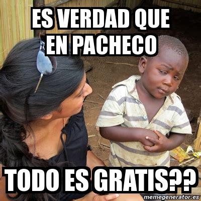 Meme Skeptical 3rd World Kid   ES VERDAD QUE EN PACHECO ...