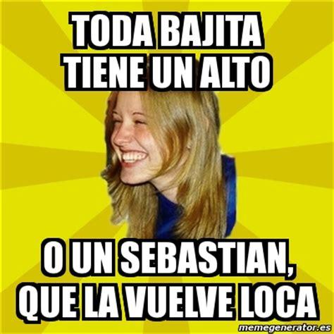 Meme Trologirl   Toda bajita tiene un alto o un sebastian ...