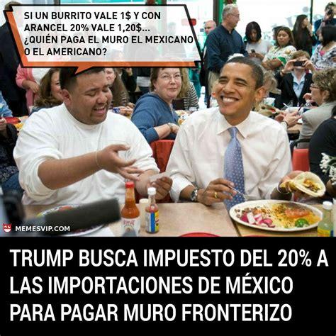 Meme Trump busca arancel importaciones México   memes en ...