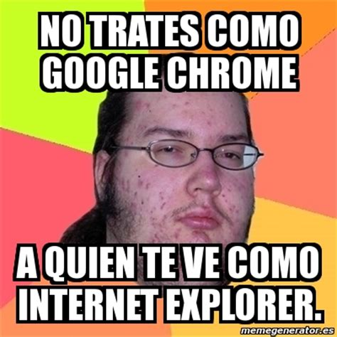 Memes Internet Explorer en Español   La Voz Popular