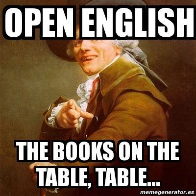 MEMES OPEN ENGLISH image memes at relatably.com